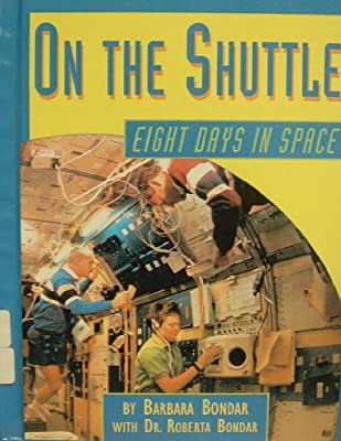 On the Shuttle: Eight Days in Space