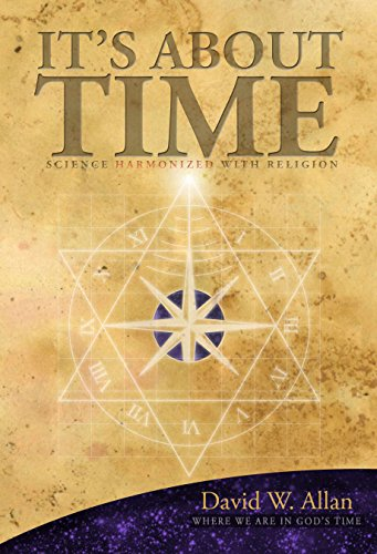 It's About Time: Science Harmonized with Religion by David W. Allan (2014-05-04)
