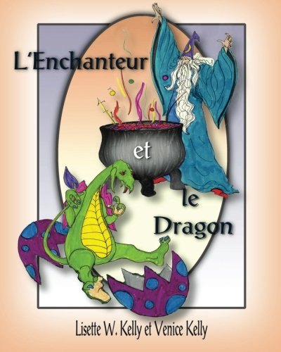 L'Enchanteur et le Dragon: The Wizard and the Dragon (French) (French Edition) pdf epub