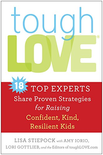 Book Cover: toughLove: Eighteen Top Experts Share Proven Strategies for Raising Confident, Kind, Resilient Kids