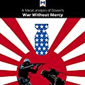 A Macat Analysis of John W. Dower's War Without Mercy: Race and Power in the Pacific War Audiobook by Vincent Sánchez, Jason Xidias Narrated by  Macat.com