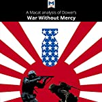 A Macat Analysis of John W. Dower's War Without Mercy: Race and Power in the Pacific War | Vincent Sánchez,Jason Xidias