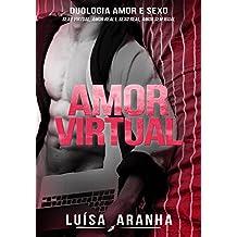 Amor Virtual: Volume único da Duologia Amor & Sexo