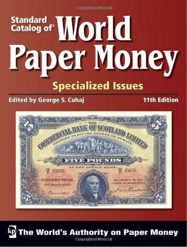 Standard Catalog of World Paper Money: Specialized Issues (Standard Catalog of World Paper Money - Specialized Issues 11th Edition.)