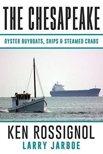 Point Bay Collection (The Chesapeake: Oyster Buyboats, Ships & Steamed Crabs - short stories, fish tales & The Country Philosopher: A Collection of Short Stories from the pages of The Chesapeake)