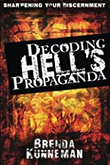 Decoding Hell's Propaganda: Sharpening Your Discernment by Brenda Kunneman (2010-12-01) Paperback