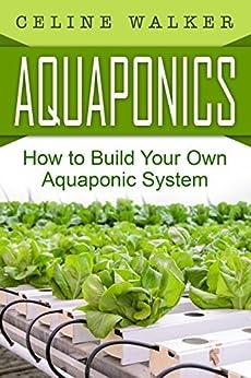 Aquaponics Aquaponic Gardening Hydroponics Homesteading ebook