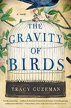 The Gravity of Birds: A Novel by [Guzeman, Tracy]