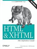 HTML and XHTML : The Definitive Guide, Musciano, Chuck and Kennedy, Bill, 0596527322