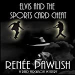 Elvis and the Sports Card Cheat: The Reed Ferguson Mystery Series, Book 3.5 | Renee Pawlish