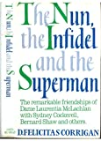 img - for Nun, the Infidel and the Superman: Remarkable Friendship of Dame Laurentia McLachlan with Sir Sydney Cockerell, Bernard Shaw and Others book / textbook / text book