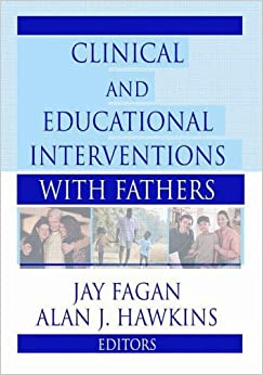 Clinical and Educational Interventions with Fathers (Haworth Marriage and the Family) by Jay Fagan (2001-04-04)
