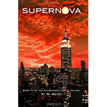 Supernova: Book III of the Alessandra Legacy Trilogy (Volume 3)