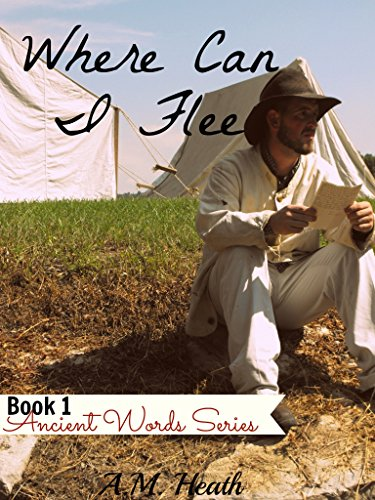 Where Can I Flee (Ancient Words Series Book 1) by [Heath, A.M.]