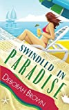 Swindled in Paradise (Paradise Series) (Volume 8)