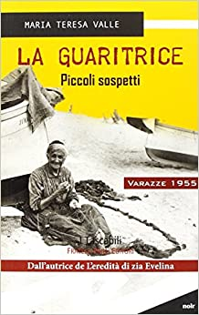 Book La guaritrice. Piccoli sospetti. Varazze 1955