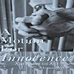 A Motion for Innocence: And Justice for All? | Shaun Webb