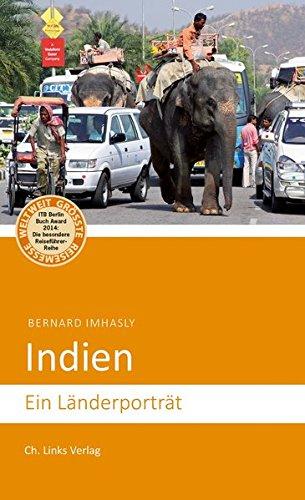 Indien: Ein Länderporträt (Diese Buchreihe wurde ausgezeichnet mit dem ITB-BuchAward)