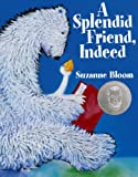 A Splendid Friend, Indeed, Suzanne Bloom, 1590785320