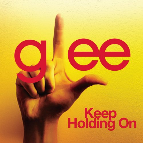 Keep Holding On (Glee Cast Ver...