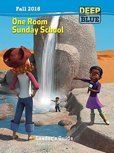 Download Deep Blue One Room Sunday School Leader's Guide Fall 2016: Ages 3-12 pdf