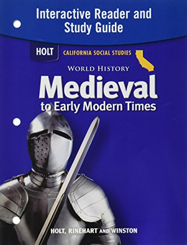 World History: Medieval to Early Modern Times Interactive Reader and Study Guide (Holt California Social Studies)