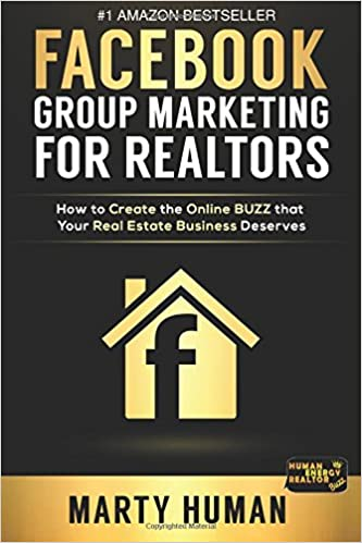 FACEBOOK GROUP MARKETING FOR REALTORS: How to Create the