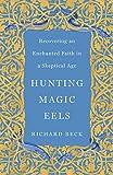 Hunting Magic Eels: Recovering an Enchanted Faith