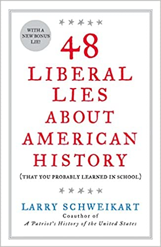48 Liberal Lies About American History: (That You Probably Learned in School) 9781595230560 Government (Books) at amazon