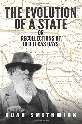 The Evolution of a State, or, Recollections of Old Texas Days pdf epub