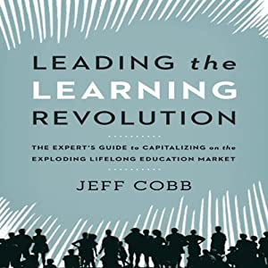 Leading the Learning Revolution Audiobook