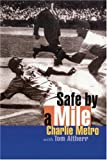 Safe by a Mile, Charlie Metro and Tom   Altherr, 0803282818