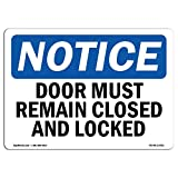 OSHA Notice Signs - Doors Must Remain Closed and Locked | Choose from: Aluminum, Rigid Plastic Or Vinyl Label Decal | Protect Your Business, Construction Site, Warehouse | Made in The USA
