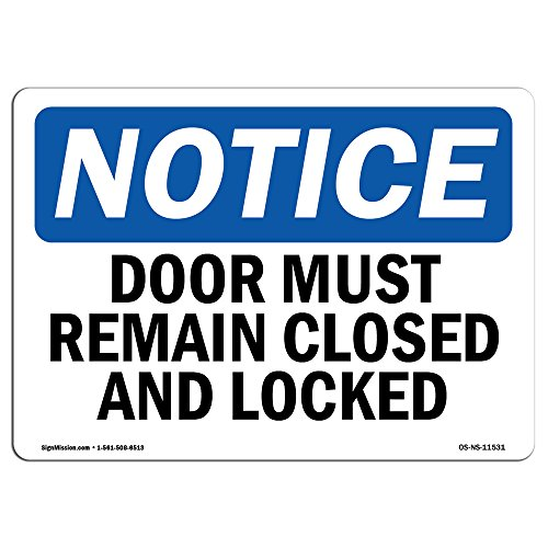 OSHA Notice Signs - Doors Must Remain Closed And Locked Sign | Extremely Durable Made in the USA Signs or Heavy Duty Vinyl label | Protect Your Construction Site, Warehouse & Business from SignMission