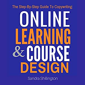 The Step-by-Step Guide to Copywriting: Online Learning and Course Design Audiobook