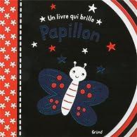 Un livre qui brille - Papillon par  Gründ
