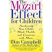 The Mozart Effect for Children: Awakening Your Child's Mind, Health, and Creativity with Music (English Edition)