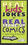 Real Kids' Jokes by Real Stand-Up Comics, Andrea Henry and Myq Kaplan, 1466241152