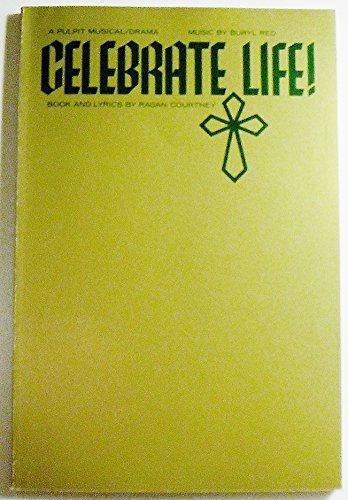 Celebrate Life: A Pulpit Musical Drama- Sheet Music