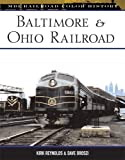 Baltimore and Ohio Railroad (MBI Railroad Color History) 1 Reprint Edition by Kirk Reynolds published by Motorbooks International (2008)