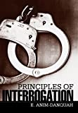 Principles of Interrogation, E. Anim-Danquah, 1481718630