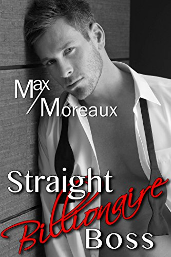 Straight Billionaire Boss (Straight M/M Stories Book 1)