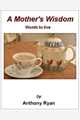 A Mother's Wisdom - Words to live Kindle Edition