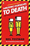 Amusing Ourselves to Death, Neil Postman, 014303653X
