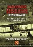 Dangerous Missions of World War II: The Royal Swordfish Take Taranto 1940