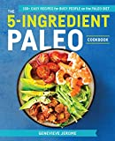 #7: The 5-Ingredient Paleo Cookbook: 100+ Easy Recipes for Busy People on the Paleo Diet