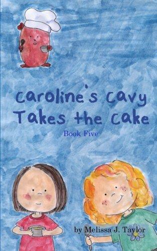 Read Online Caroline's Cavy Takes the Cake (Volume 5) ebook