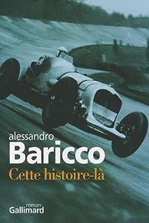 Cette histoire-là, Baricco, Alessandro
