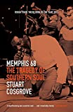 Memphis 68: The Tragedy of Southern Soul (The Soul Trilogy Book 2)
