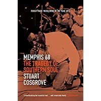 Memphis 68: The Tragedy of Southern Soul (The Soul Trilogy)